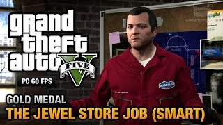 GTA 5 PC - Mission #16 - The Jewel Store Job (Smart Approach) [Gold Medal Guide - 1080p 60fps]