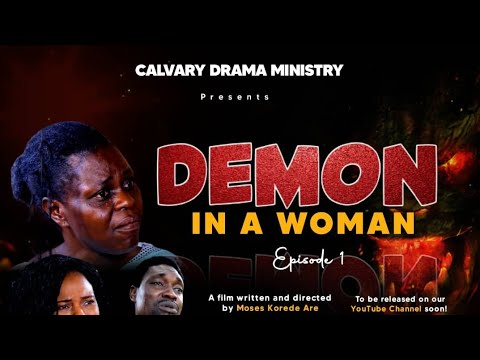 Download DEMON IN A WOMAN || Season 1 || Episode 1 || Written and Directed by Moses Korede Are