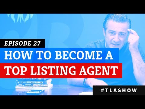27: HOW TO BECOME A TOP LISTING AGENT