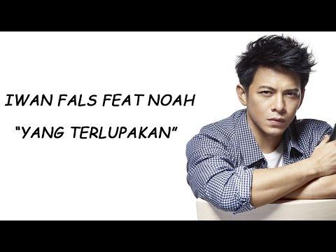 Iwan Fals feat Noah Yang Terlupakan Lirik