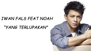 Download lagu Iwan Fals feat NoahYang TerlupakanLirik MP3