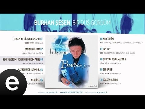Seni Sevdiğimi Söylemiş Miydim Anne? (Burhan Şeşen) Official Audio #burhanşeşen - Esen Müzik