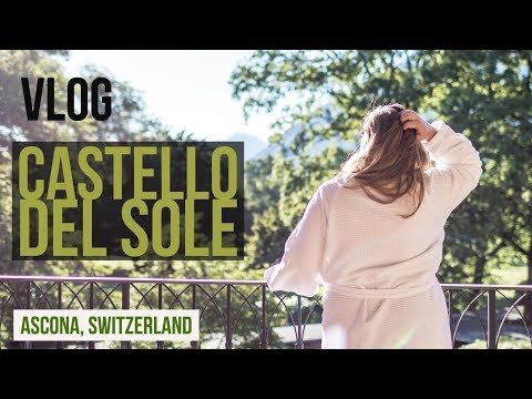 Castello del Sole - Dolce far niente in Ascona, Switzerland | Travel-VLOG