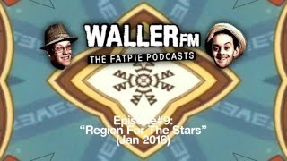 Waller FM (Fat-Pie Podcast) #9