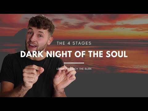 The 4 Stages of the Dark Night of the SOUL - Stages of Spiritual Depression