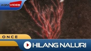 Once - Hilang Naluri | Official Video