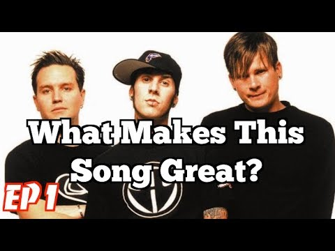 What Makes This Song Great? Ep. 1 Blink -182