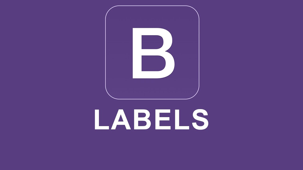 Bootstrap 4 Tutorial 19 - Labels