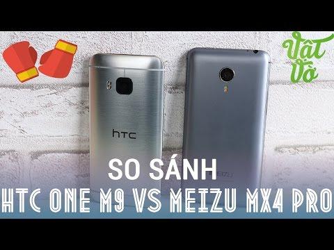 Vật Vờ| So sánh chi tiết Meizu Mx4 Pro và HTC One M9