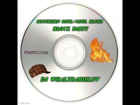 """*Southern Soul / Soul Blues - R&B Mix 2015 - """"Block-Party"""" (Dj Whaltbabieluv)"""