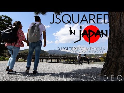 DJ Soltrix Sara Farell Issues Bachata Remix OFFICIAL VIDEO feat. #JSquared