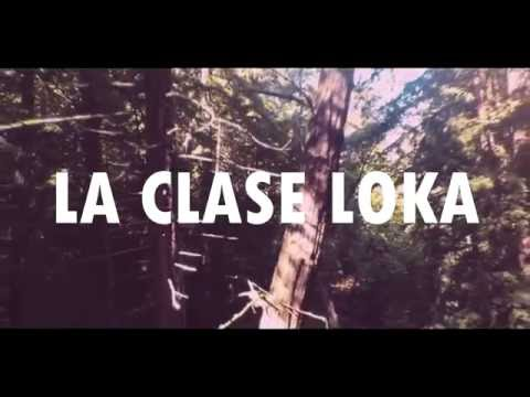 La Clase Loka - Te Vas (Video Lyrics)