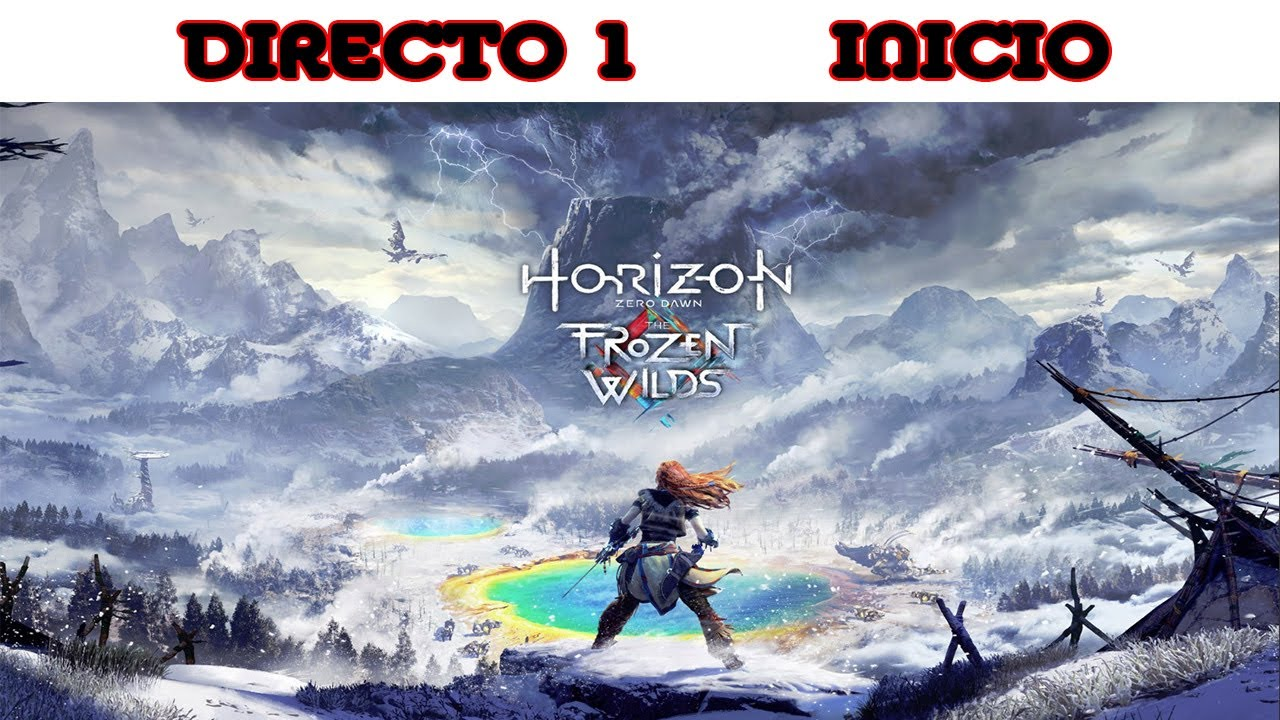 Horizon Zero Dawn dlc Frozen Wilds Inicio Acción Crítica sabe jugar a videojuegos