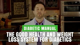 The Good Health and Weight Loss System for Diabetics | Diabetic Manual
