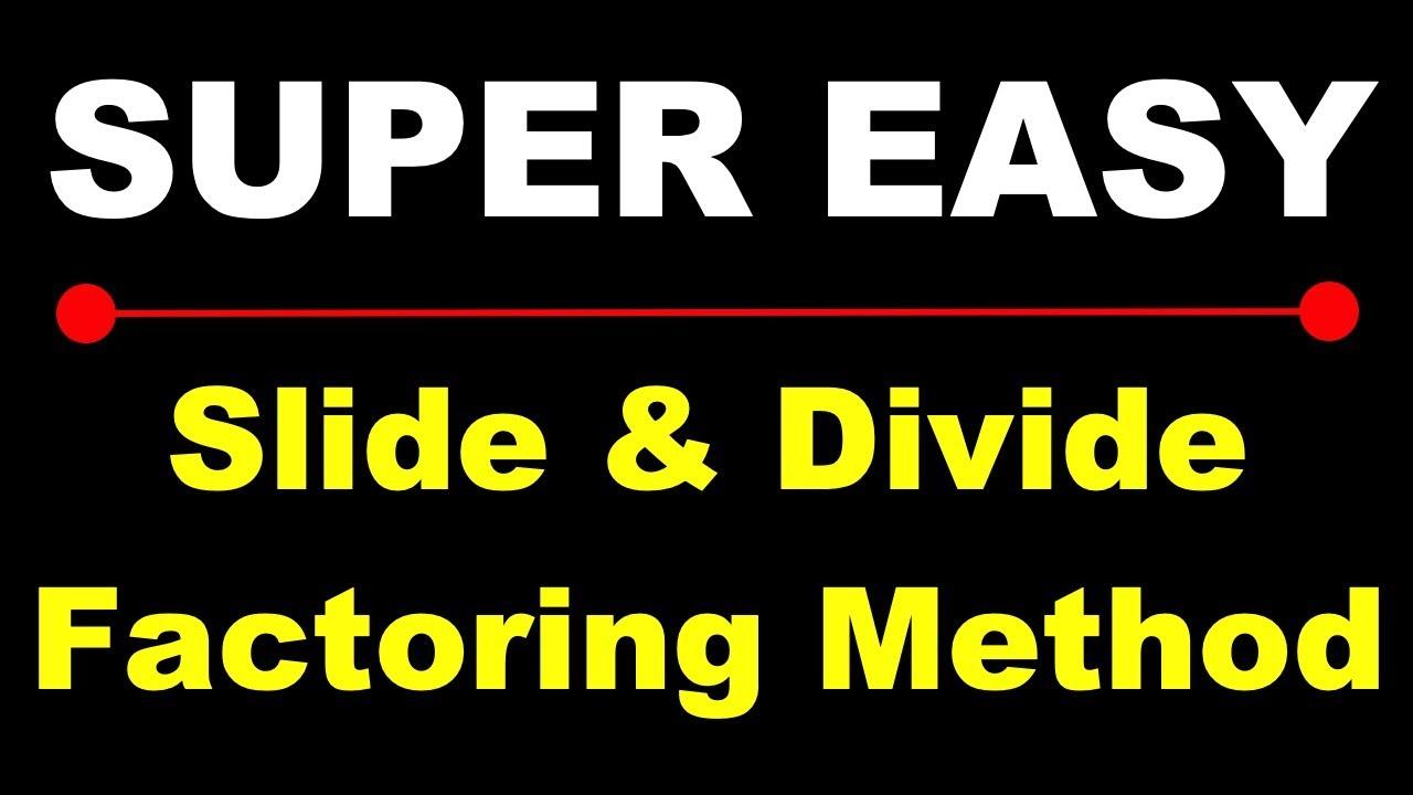 Slide Divide Method For Factoring Ax2 Bx C Youtube