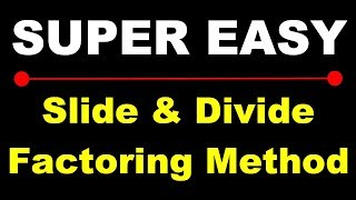slide divide method for factoring ax 2 bx c