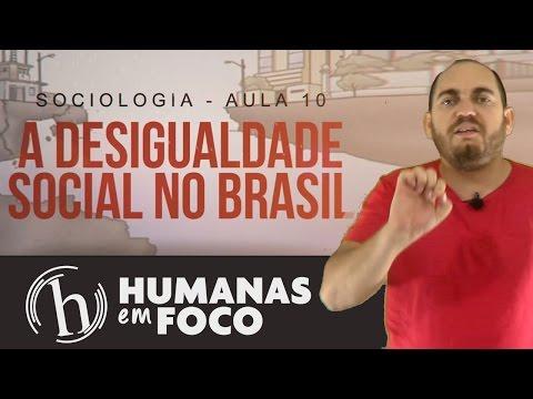 sociologia---aula-10---a-desigualdade-social-no-brasil