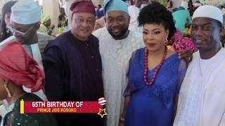 SEGUN OSOBA OBASA ODUNLADE ADEBAYO SALAMI ATTEND JIDE KOSOKOS 65TH BIRTHDAY