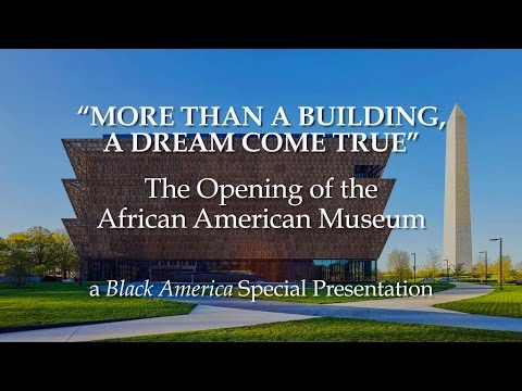 The Opening Of The African American Museum | Black America Special