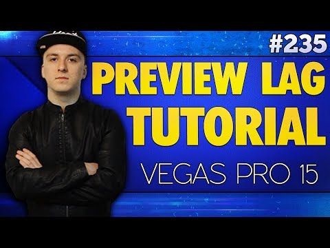 Vegas Pro 15: How To Stop Lags While Previewing A Video - Tutorial #235