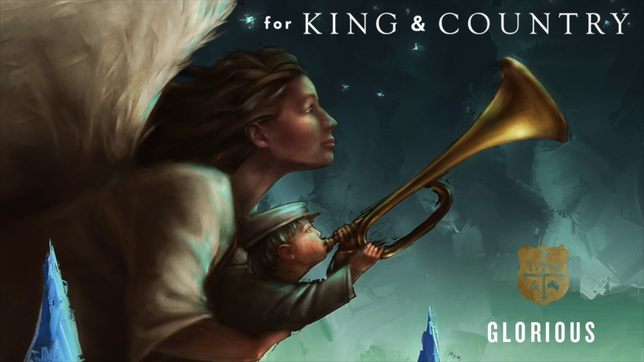 for king country glorious official audio - For King And Country Christmas Album