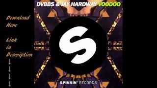 DVBBS & Jay Hardway - Voodoo (Original Mix) [FREE DOWNLOAD]