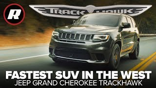 2018 Jeep Grand Cherokee Trackhawk: The most fun you'll have in a Jeep