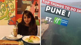 Weekend In Pune - Top Things To Do, See and Eat | Ft. Holiday Inn Express, Pune, Hinjewadi