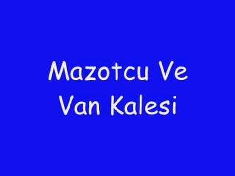 Mazotcu ve Van Kalesi