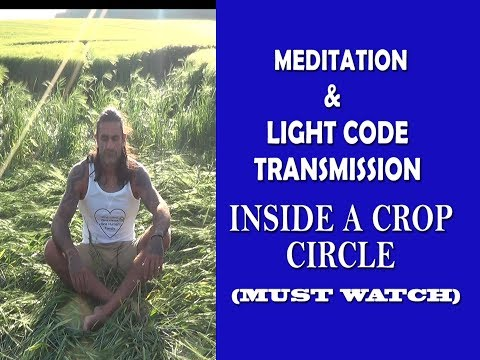 CROP CIRCLE - Extra-Terrestrial Light Language Transmission - Powerful Guided Healing Meditation