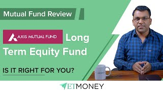 Mutual Fund Review: Axis Long Term Equity (ELSS) Fund   Best ELSS Mutual Fund for tax saving in 2019