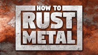 How to Rust Metal