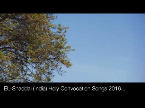 EL-Shaddai (India) Holy Convocation Songs 2016