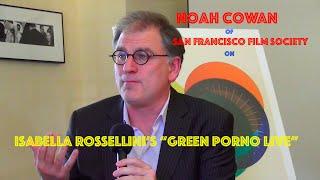 "Noah Cowan on ""Green Porno Live!"" at San Francisco International Film Festival"
