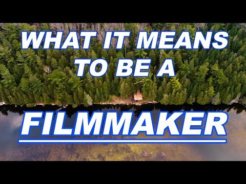 What Does It Mean To Be A Film Maker?