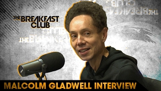 Author Malcolm Gladwell On America Finally Waking Up, Crooked Politics & What Inspired Him To Write