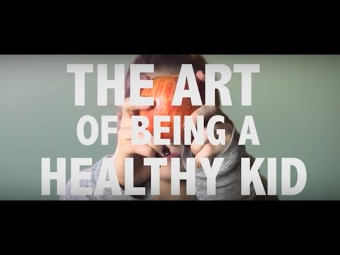 The Art of Being a Healthy Kid- Kid Fit