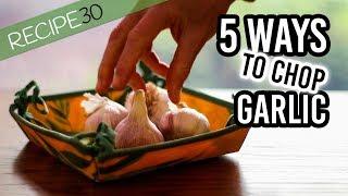 5 easy ways to chop garlic