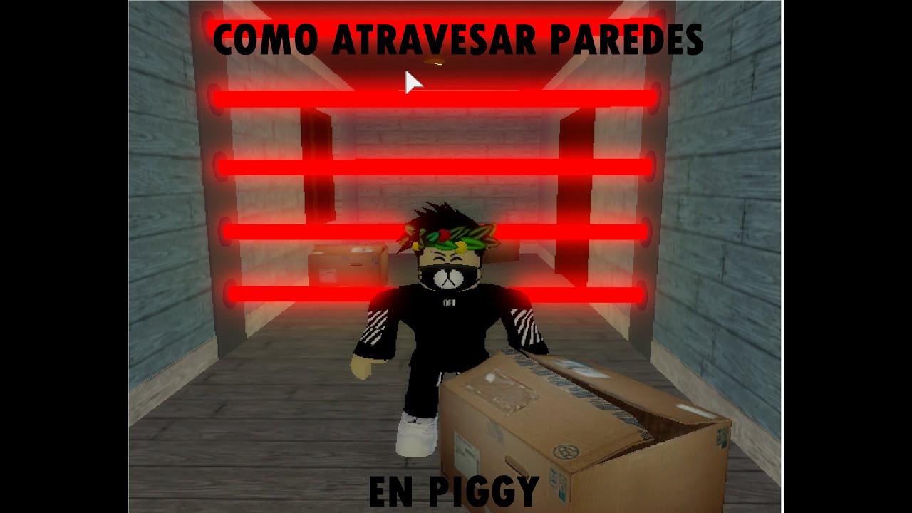 Hack Roblox Pasar Paredes Como Atravesar Paredes En Piggy Ubicaciones Roblox Youtube