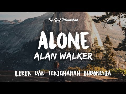 Alone - Alan Walker ( Lirik Terjemahan Indonesia ) 🎤