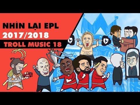 Troll Music 18: Nhạc Chế Nhìn lại Premier League mùa giải 2017-2018 (2:37 )