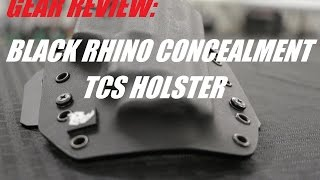 S2 Gear Review: Black Rhino Concealment TCS Holster