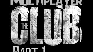 The Club - Multiplayer |HD/PC| Part 1 By [GG]