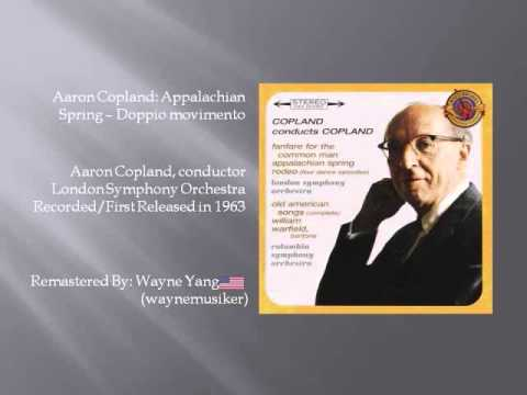 Aaron Copland Conducts Appalachian Spring - Doppio movimento Audio 1963 [Remastered - 2015]