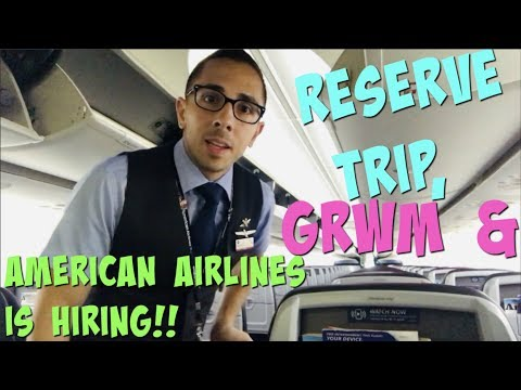 FLIGHT ATTENDANT LIFE | Reserve Trip, GRWM, & American Airlines Is HIRING!!