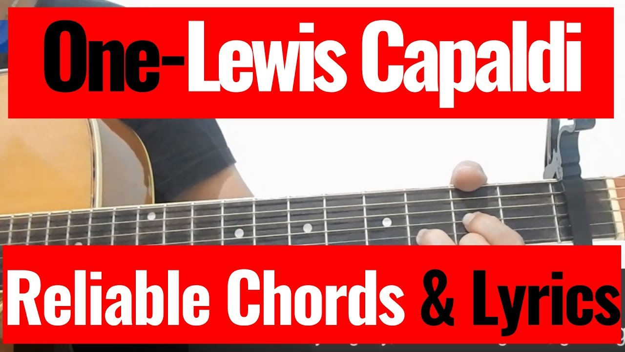 Lewis Capaldi One Reliable Chords And Lyrics Cover Youtube