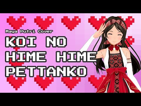 Koi no Hime Hime Pettanko (恋のヒメヒメぺったんこ) | Maya Putri Cover