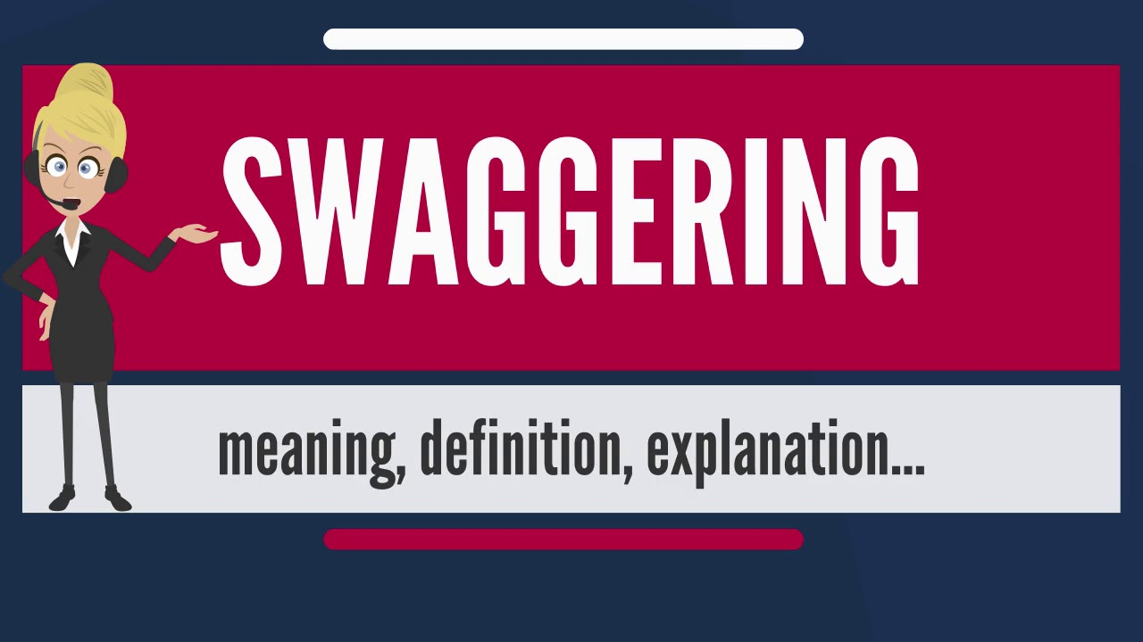 Meaning of swaggering