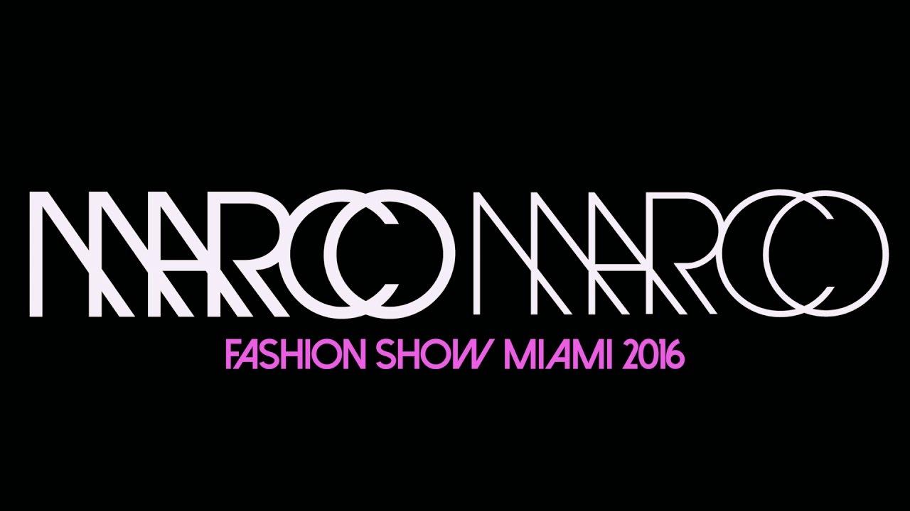 Marco Marco Fashion Show Miami 2016 - YouTube