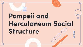HSC Ancient History - Pompeii & Herculaneum Social Structure